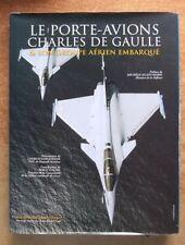 LE PORTE-AVIONS CHARLES DE GAULLE ET SON GROUPE AERIEN EMBARQUE T. 3 - MARINE