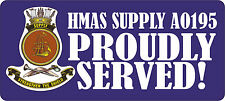 HMAS SUPPLY (AO195) PROUDLY SERVED LAMINATED VINYL STICKER 80MM X 180MM RAN