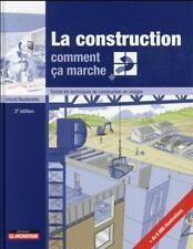 la construction : comment ça marche ?   toutes les techniques de construction en