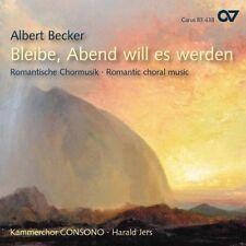 ALBERT BECKER - Bliebe - CD - Abend will es Werden - Romantic Choral Music