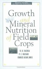 Growth and Mineral Nutrition of Field Crops (Books in Soils, Plants, and the