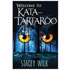 Welcome to Kata-Tartaroo by Stacey Wilk (2013, Paperback)