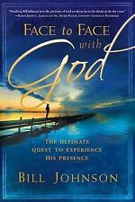 Face to Face With God: The Ultimate Quest to Experience His Presence by Johnson