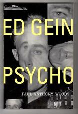 Ed Gein: Psycho by Paul Anthony Woods (Trade Paperback) (SOFTCOVER)- High Grade
