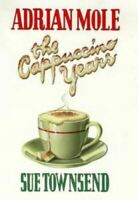 Adrian Mole: The Cappuccino YearsTownsend, Sue, Like New, Hardcover