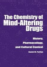 The Chemistry of Mind-Altering Drugs : History, Pharmacology, and Cultural Cont…