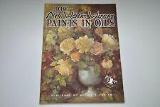 Walter T. Foster How Nell Walker Warner Paints in Oils Instruction Book