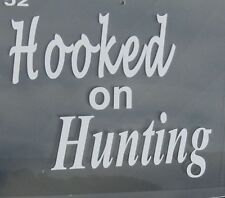 Sporting Goods Hunting Oracal Vinyl Decal Hooked on Hunting