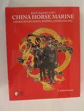 China Horse Marine : John R. Angstadt USMC. American Legation Peiping China