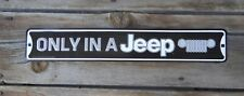 "ONLY IN A JEEP 20"" Wrangler 4x4 CJ Rubicon Gas Garage Tin Embossed METAL SIGN"