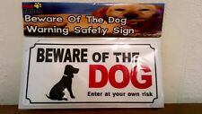 """Dog Warning Safety Sign """"BEWARE OF THE DOG ENTER AT YOUR OWN YOUR RISK"""""""