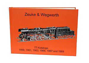 Buch Zeuke & Wegwerth Spur TT, Reprint Kataloge 1959, 1961, 1963, 1966, 67, 1969