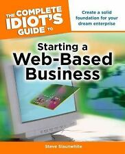 The Complete Idiot's Guide to Starting a Web-Based Business by Steve Slaunwhite…