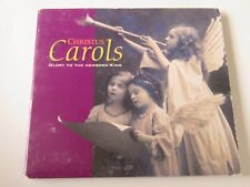 Christmas CD: Christus Carols ~ ~ Glory To The New Born King ~ ~ We Three Kings