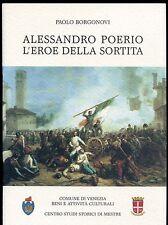 Alessandro Poerio, l'eroe della Sortita - Paolo Borgonovi - Centro Studi Mestre