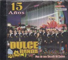 Dulce Banda 15 Anos Mas De Una Decada De Exitos CD New Sealed