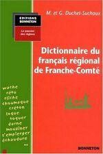 Dictionnaire du français régional de Franche-Comté.G & M Duchet-Suchaux Z010