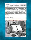 Commentaries on the Constitution of the United States: with a preliminary review