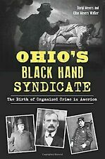Ohio's Black Hand Syndicate: The Birth of Organized Crime in America [OH]