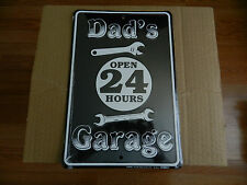 Dad's Garage ~ Open 24 hours  - Metal Novelty Sign   made in usa