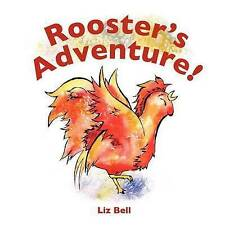 USED (LN) Rooster's Adventure by Liz Bell