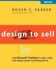 Business Skills: Design to Sell : Use Microsoft® Publisher to Plan, Write and De