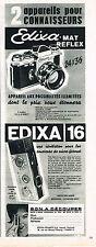 PUBLICITE ADVERTISING  1964    EDIXA 16  MAT REFLEX     appareil photo