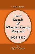 Land Records Wicomico County, Maryland, 1666-1810 by Ruth T. Dryden (1992,...