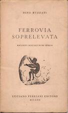 1960 – DINO BUZZATI, FERROVIA SOPRELEVATA. RACCONTO MUSICALE, LETTERATURA TEATRO