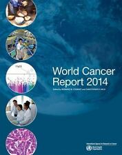 WORLD CANCER REPORT 2014 - INTERNATIONAL AGENCY FOR RESEARCH ON CANCER/ WILD, CH