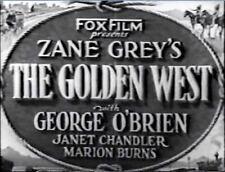 THE GOLDEN WEST  George O' Brien, Janet Chandler 1932  region free DVD