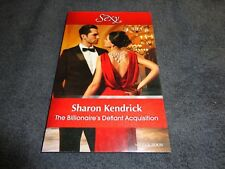 THE BILLIONAIRE'S DEFIANT ACQUISITION BY SHARON KENDRICK +MILLS & BOON+ SEXY+