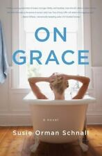 On Grace by Susie Orman Schnall (2014, Paperback)