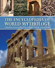 The Encyclopedia of World Mythology: Intriguing Collections of Myths. Hardback