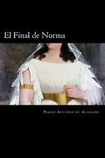 El Final de Norma (Spanish Edition) by Pedro Antonio de Alarcón (2016,...