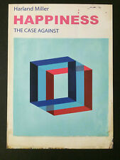HARLAND MILLER, 'HAPPINESS: The case against'  promotional card, 2017.