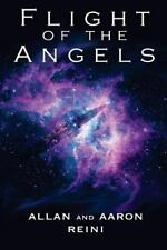 Flight of the Angels by Aaron Reini and Allan Reini (2012, Paperback)