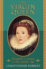 The Virgin Queen: Elizabeth I, Genius of the Golden Age by Christopher Hibbert.