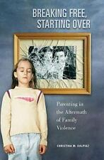 Breaking Free, Starting Over: Parenting in the Aftermath of Family-ExLibrary