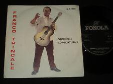 FRANCO TRINCALE   P/S 45 - STORNELLI CONGIUNTURALI   - ITALIAN  1960s