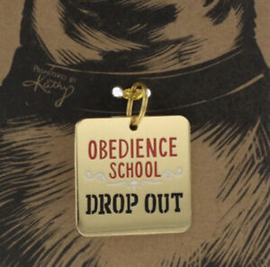 """Primitives by Kathy Dog Collar Charm """"Obedience School Dropout"""" Gift Puppy"""
