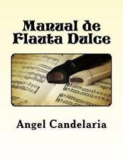 Manual de Flauta Dulce by Angel Candelaria (2013, Paperback)