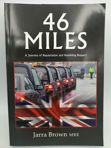 46 Miles: A Journey of Repatriation and Humbling Respect by Brown, Jarra Book