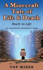 A Minecraft Tale of Life and Death : Back to Life - (an Unofficial Minecraft...