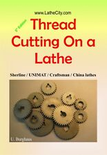 Thread Cutting on a Lathe - Sherline UNIMAT Craftsman China lathe - LatheCity