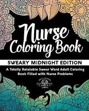 Nurse Coloring Book: Sweary Midnight Edition - A Totally Relatable Swear Word Ad