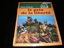 Hans Kresse : Les peaux-rouges 8 : Le prix de la liberté EO Casterman 1979