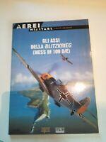 AEREI MILITARI - GLI ASSI DELLA BLITZKRIEG (MESS Bf 109 D/E)
