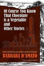 Of Course You Know That Chocolate Is a Vegetable and Other Stories by Barbara...