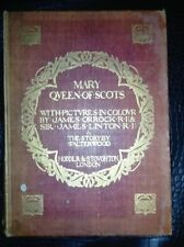 Mary Queen of Scots 1906 1st Edition Wood Orrock Linton Sparrow